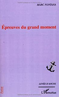 Epreuves du Grand Moment par Marc Fontana