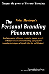 The Personal Branding Phenomenon: Realize greater influence, explosive income growth and rapid career advancement by applying the branding techniques ... techniques of Michael, Martha and Oprah. Paperback