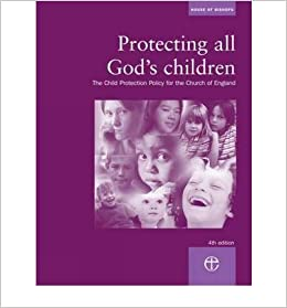Protecting All God's Children: The Child Protection Policy of the Church of England- Common
