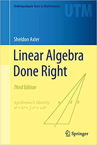 Linear Algebra Done Right (Undergraduate Texts in Mathematics) 3