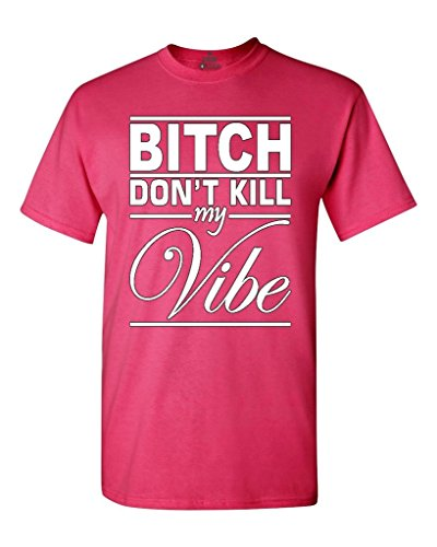 Greucy-darkB*tch Don't Kill My Vibe T-shirt Fashion Shirts Heliconia rosa