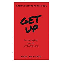 Get Up: Encouraging You To Attack Life (A Marc Hayford Power Book)