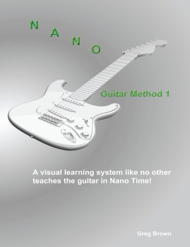 Nano Guitar Method 1: Visual Learning Method For The Guitar