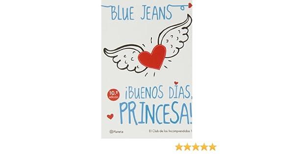 Pack: ¡Buenos Días Princesa! + El Club De Los Incomprendidos. Conociendo A Raúl: Amazon.es: Blue Jeans: Libros