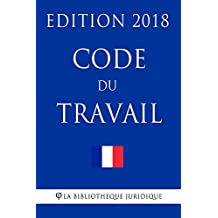 Code du travail: Edition 2018 (French Edition)