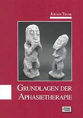 Grundlagen der Aphasietherapie