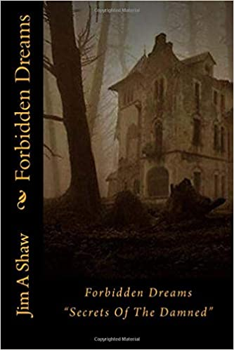 """Front cover for the book Forbidden Dreams: Book Two of """"Secrets Of The Damned"""" by Jim A. Shaw"""
