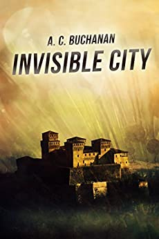 Invisible City by [Buchanan, A.C.]