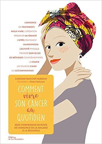 Amazonfr Comment Vivre Son Cancer Au Quotidien Mon