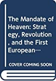 The Mandate of Heaven: Strategy, Revolution, and the First European Translation of Sunzi's Art of War 1772 (Jesuit Studies)