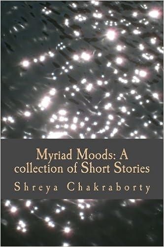 Myriad Moods A Collection Of Short Stories Shreya