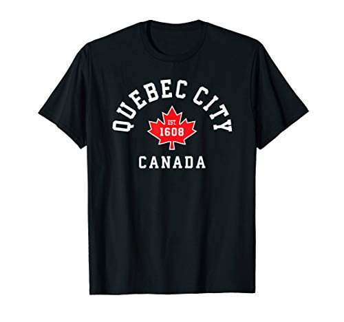 Quebec City Canada T-Shirt Canadian Flag Maple Leaf Gift Tee (Best Of Quebec City)