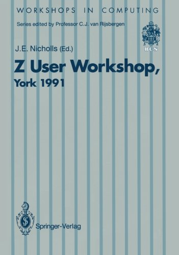 Z User Workshop, York 1991: Proceedings of the Sixth Annual Z User Meeting, York 16–17 December 1991 (Workshops in Compu