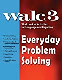 WALC 3 Everyday Problem Solving: Workbook of Activities for Language and Cognition (WALC)