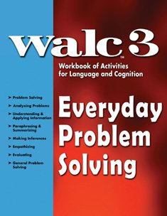 WALC 3 Everyday Problem Solving: Workbook of Activities for Language and Cognition (WALC) by LinguiSystems