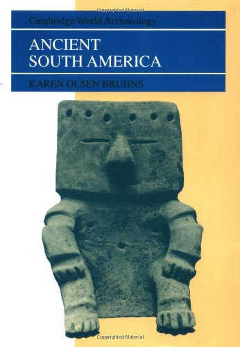 Ancient South America (Cambridge World Archaeology)