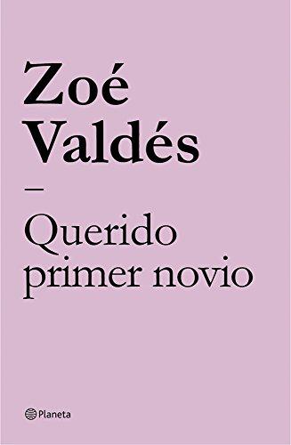 Querido primer novio (Spanish Edition) by [Valdés, Zoé]