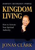 img - for Kingdom Living: How to Activate Your Spiritual Authority book / textbook / text book