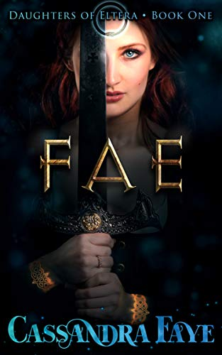 Fae (A Dark Paranormal Fantasy Romance) (Daughters of Eltera Book 1)