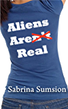 Aliens Are Real: Part 1