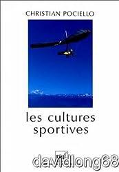 LES CULTURES SPORTIVES. Pratiques, représentations et mythes sportifs
