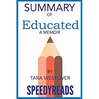 Summary of Educated: A Memoir by Tara Westover: Finish Entire Book in 15 Minutes (SpeedyReads)