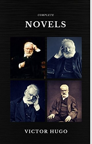 Victor Hugo: The Complete Novels (Quattro Classics) (The Greatest Writers of All Time) by [Hugo, Victor]