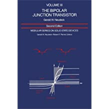 Modular Series on Solid State Devices: Volume III: The Bipolar Junction Transistor (2nd Edition)