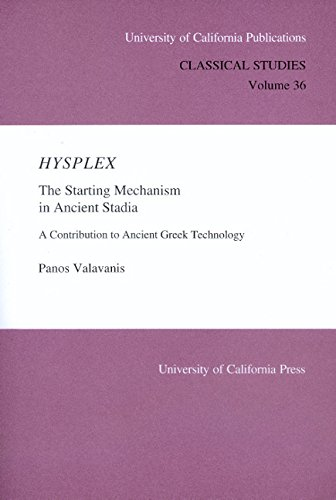 Hysplex: The Starting Mechanism in Ancient Stadia: A Contribution to Ancient Greek Technology (UC Publications in Classi