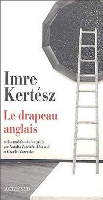 Le Drapeau anglais - Le Chercheur de traces - Procès-Verbal par Kertész