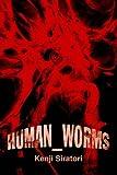 Human_Worms, Kenji Siratori, 059566508X