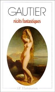 Récits fantastiques, Gautier, Théophile