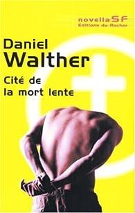 Cité de la mort lente par Daniel Walther