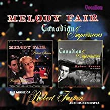 Melody Fair / Canadian Impressions (Music of Robert Farnon)