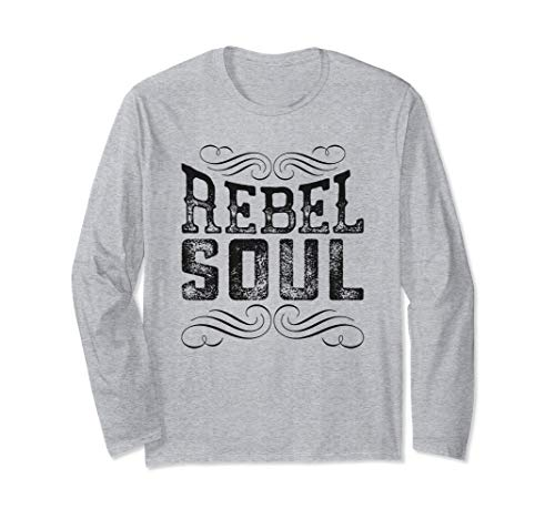 Rebel Soul Country Girls Guys Southern Gals Long Sleeve T-Shirt