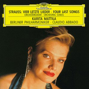 Karita Mattila ~ Strauss - Four Last Songs · Orchestral Songs / Berlin Phil. · Abbado by Deutsche Grammophon