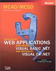 McAd/MCSD Self-Paced Training Kit: Developing Web Applications with Microsoft Visual Basic .Net and Microsoft Visual C# .Net