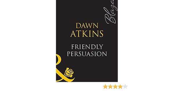 Friendly Persuasion (Mills & Boon Blaze)