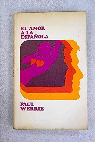 El amor a la española: Amazon.es: Werrie, Paul: Libros