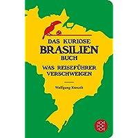 Das kuriose Brasilien-Buch: Was Reiseführer verschweigen (Fischer Taschenbibliothek)