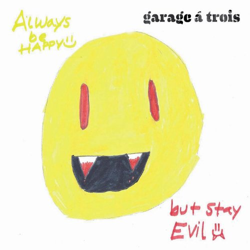 Always Be Happy, But Stay Evil (Garage A Trois compare prices)