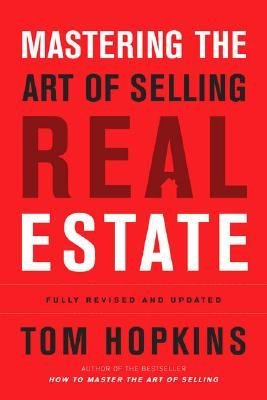 Read Online [(Mastering the Art of Selling Real Estate )] [Author: Tom Hopkins] [Aug-2004] PDF
