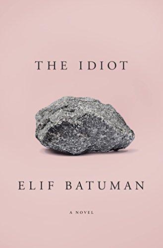 The Idiot by [Batuman, Elif]