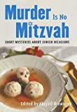 Murder Is No Mitzvah: Short Mysteries about Jewish Occasions