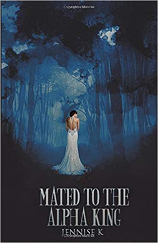 Mated to the Alpha King (A Royal's Tale): Jennise K: 9781680308204