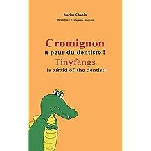 Cromignon a peur du dentiste ! Tinyfangs is afraid of the dentist! Kid French Ebook Ages 3-8: Livre Enfant Bilingue Français-Anglais, children's bilingual books (French-English), Ebook enfant anglais