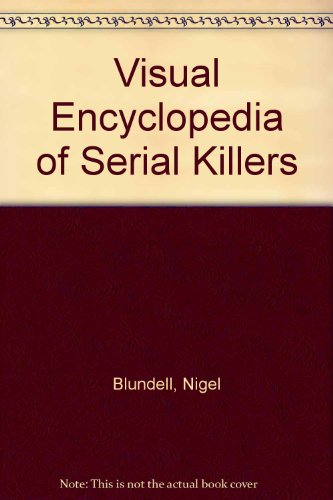 Visual Encyclopedia of Serial Killers