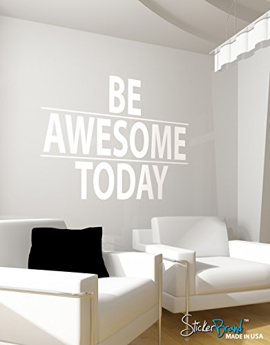Be Awesome Today Motivational Quote Vinyl Wall Decal Sticker by Stickerbrand 50in X 66in - Easy to Apply / Removable. Made in the USA. #6013B White color by Stickerbrand