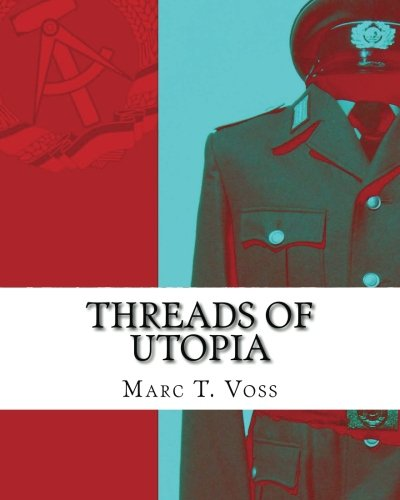 East German Uniform - Threads of Utopia: A Concise History of the GDR and Her Uniforms