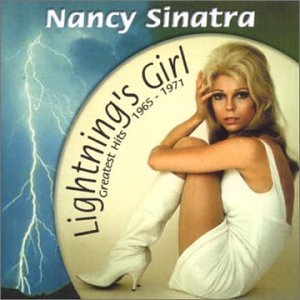 Nancy Sinatra Lightning S Girl Greatest Hits 1965 1971